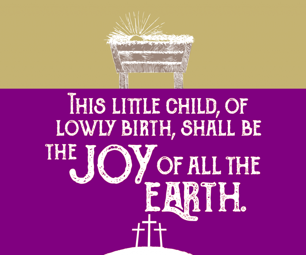 Jesus' manger and three crosses on gold and purple respectively, with the words: This little Child of lowly birth, shall be the joy of all the earth.